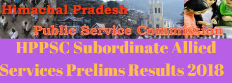 Himachal Pradesh Public Service Commission Subordinate Allied Services Result 2019