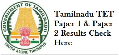 TNTET Result 2019 Date -Tamil Nadu TET Paper 1 & 2 Result Dates ,Merit List