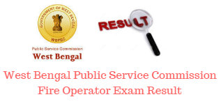 West Bengal PSC Fire Operator Results 2019