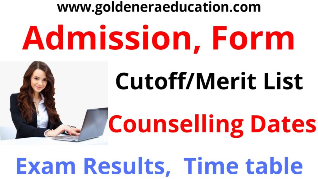 Admission, Online Form, Cutoff, Counselling Date, Exam Result, Time table